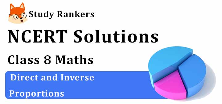 NCERT Solutions for Class 8 Maths Chapter 13 Direct and Inverse Proportions