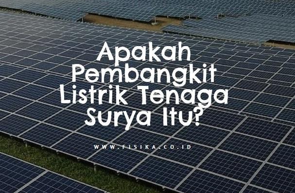 apakah pembangkit listrik tenaga surya itu