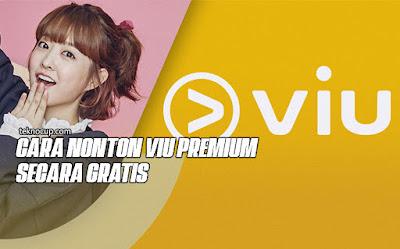Cara Nonton VIU Premium Secara Gratis