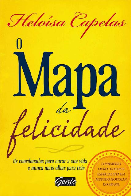 O Mapa da Felicidade Heloísa Capelas
