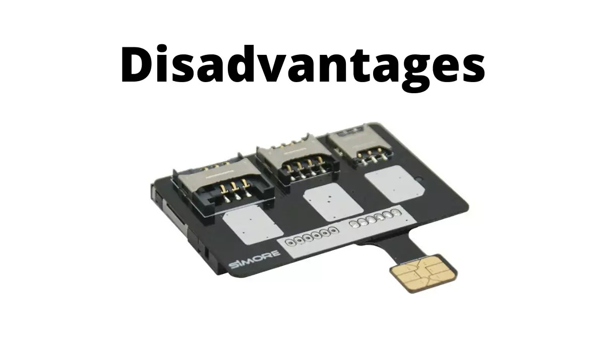 disadvantages of Hybrid Sim Slot