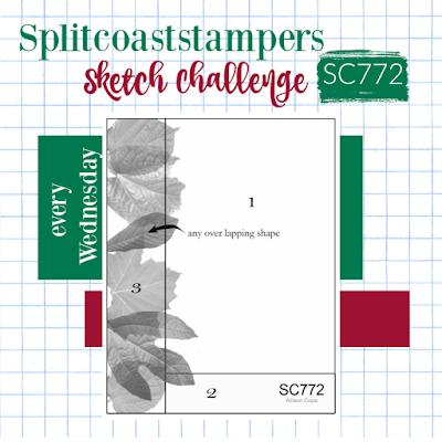 Splitcoaststampers Sketch Challenge 772 - every Wednesday