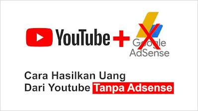 cara hasilkan uang youtube tanpa adsense