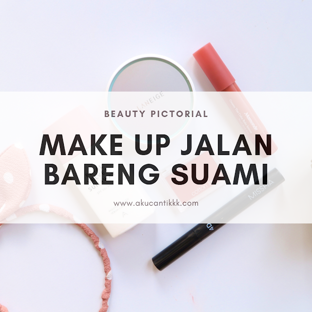PICTORIAL : MAKE UP JALAN BARENG SUAMI