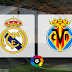 Real Madrid vs Villarreal 18:00 GMT