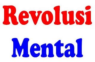 Pengertian Revolusi Mental,revolusi mental,revolusi mental menurut jokowi,revolusi menurut para ahli,revolusi mental polri,revolusi mental secara umum,makalah revolusi,pengertian,