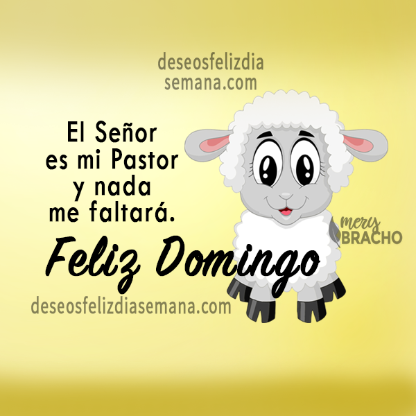 imagen de oveja y frases de feliz domingo con mensaje cristiano salmo 23 Jehova es mi pastor nada faltara