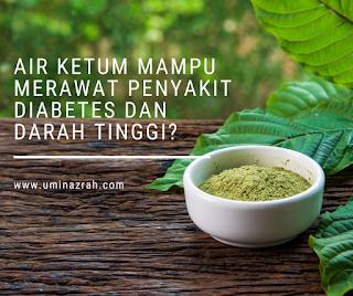 Air ketum mampu merawat penyakit diabetes dan darah tinggi?