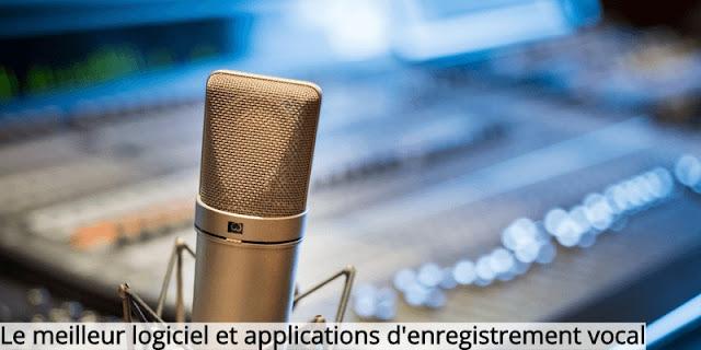 Le meilleur logiciel et applications d'enregistrement vocal