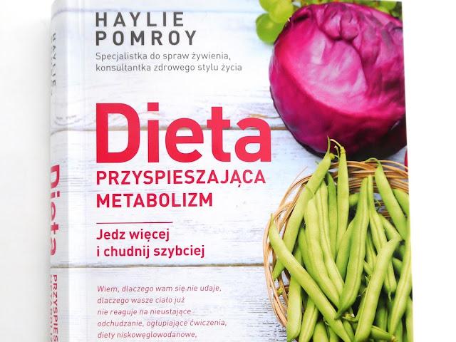 """""""Dieta przyspieszająca metabolizm"""" Haylie Pomroy. Jak zdrowo chudnąć? - Czytaj więcej »"""
