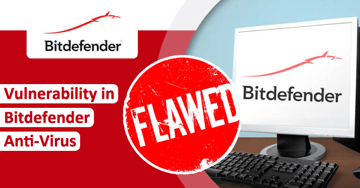 Vulnerability in Bitdefender Anti-Virus Let Hackers Run The Malicious Arbitrary Code Remotely