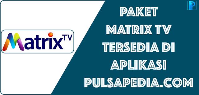 Daftar Harga Promo Voucher Matrix TV Terbaru