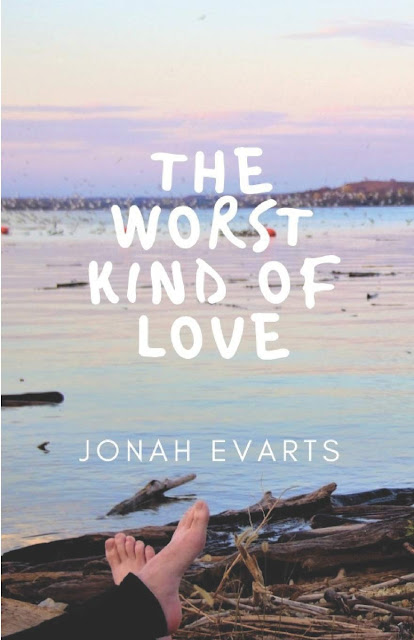 The Worst Kind of Love by Jonah Evarts
