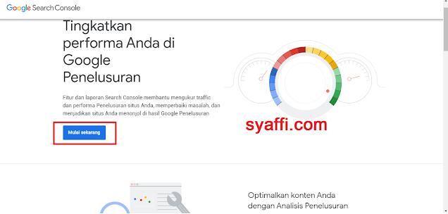 Cara Menggunakan Google Webmaster Tool agar Postingan Blog Kita di Index oleh Google Search Engine Jika belum login gmail maka akan diarahkan ke page ini dan klik mulai sekarang syaffi com