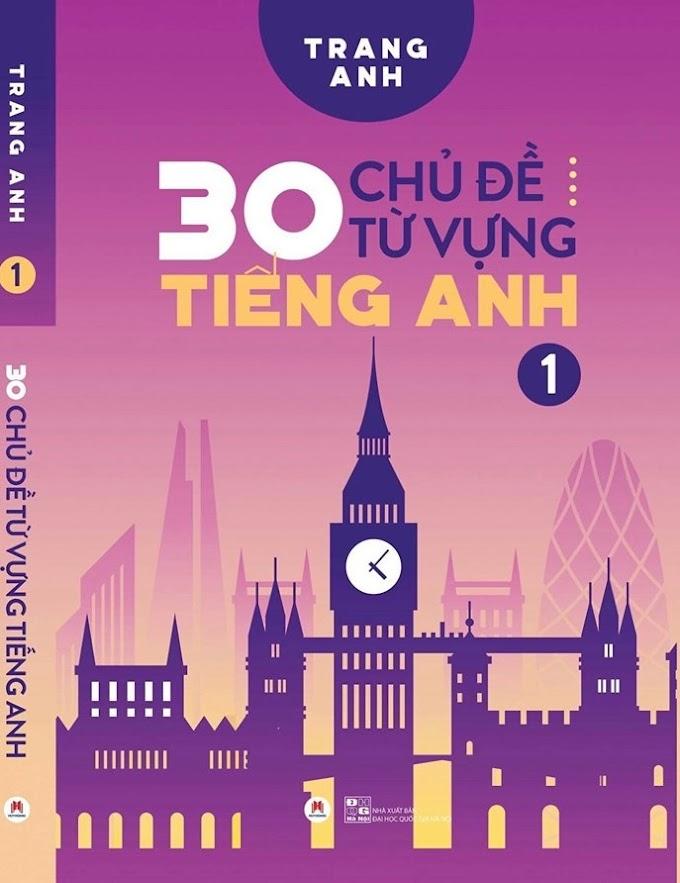 30 chủ đề từ vựng Tiếng Anh 1 - Trang Anh (Bản 2019)