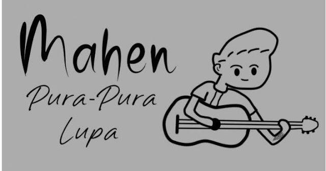 Chord Gitar & Lirik Lagu Pura Pura Lupa -Mahen
