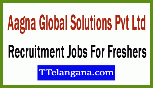 Aagna Global Solutions Pvt Ltd Recruitment Jobs For Freshers Apply