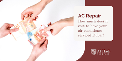 How much does it cost to have your air conditioner serviced in Dubai?