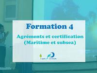 Formation 4 Accompagnement  l'obtention des Agréments Marine subsea