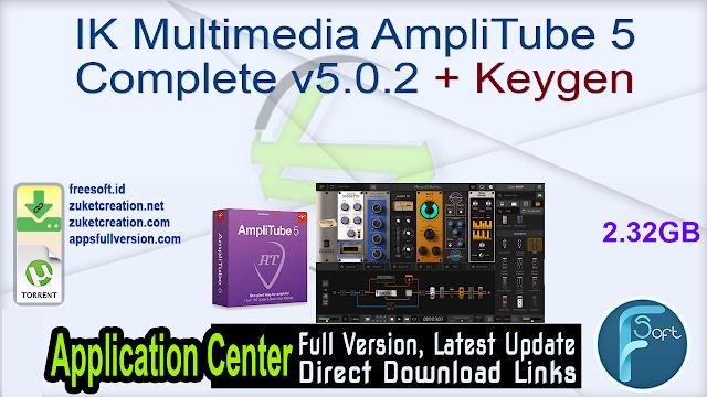 IK Multimedia AmpliTube 5 Complete v5.0.2 + Keygen