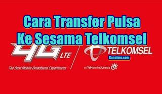 cara transfer pulsa telkomsel - kanalmu