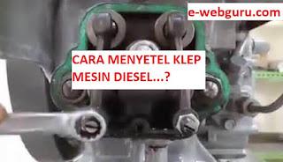 cara menyetel klep mesin diesel