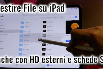 Come gestire file su iPad come su Mac (collegando anche hard disk, chiavette, schede SD)