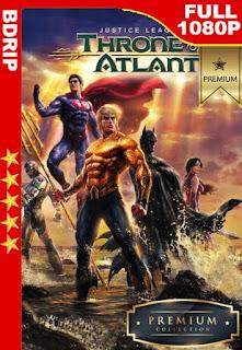 La Liga de la Justicia: El trono de Atlantis (2015) [1080p BDRip] [Latino-Inglés] [GoogleDrive]
