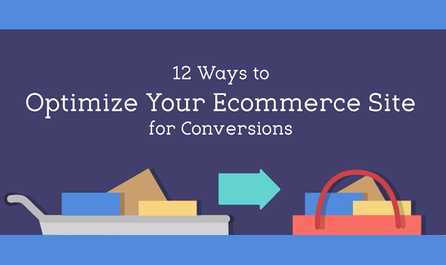 12 Ways to Optimize Your Ecommerce Site for Conversions