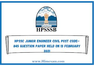 HPSSC Junior Engineer Civil Post Code-845 Question Paper Held on 13 february 2021