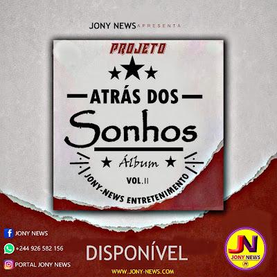 Jony News - Atrás Dos Sonhos (Álbum) Vol 2 [2019]