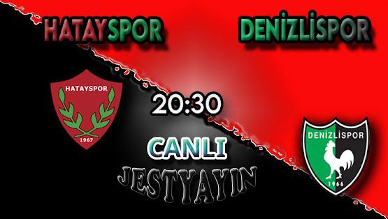Hatayspor – Denizlispor canlı maç izle