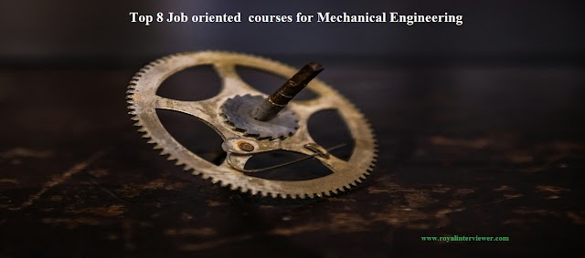 Top 8 Job oriented  courses for Mechanical Engineering
