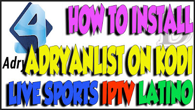 How To Install AdryanList Addon On Kodi