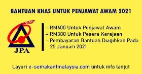 Pemberian Bantuan Khas Kepada Penjawat Awam & Pesara Kerajaan - Dibayar Pada 25 Januari 2021