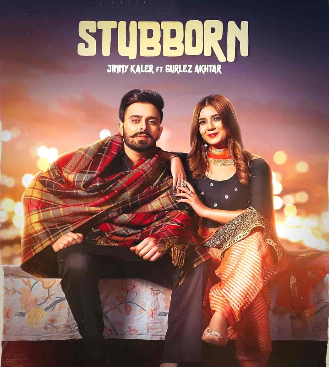 Stubborn Punjabi Song Image Features Jimmy Kaler and Gurlez Akhtar