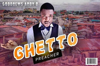 Andy B audio download ghetto preacher, download Andy b audio song ghetto preacher, Andy b ghetto preacher, mp3 song ghetto preacher by Andy b,audio download Andy b ghetto preacher