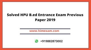 Solved HPU B.ed Entrance Exam Previous Paper 2019