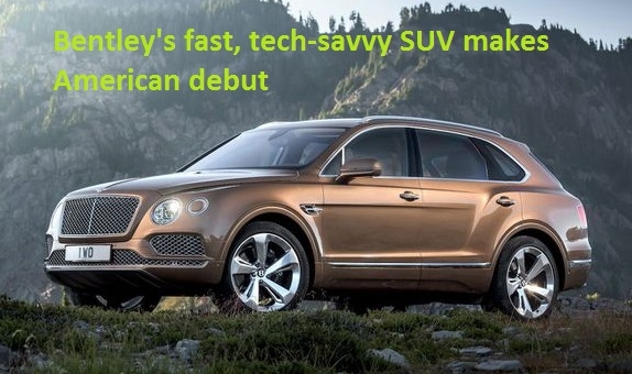Bentley's fast, tech-savvy SUV makes American debut