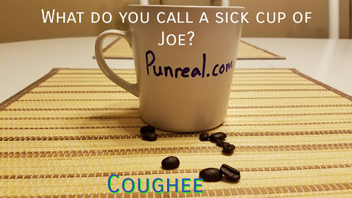 Coffee pun: What do you call a sick cup of joe? Coughee