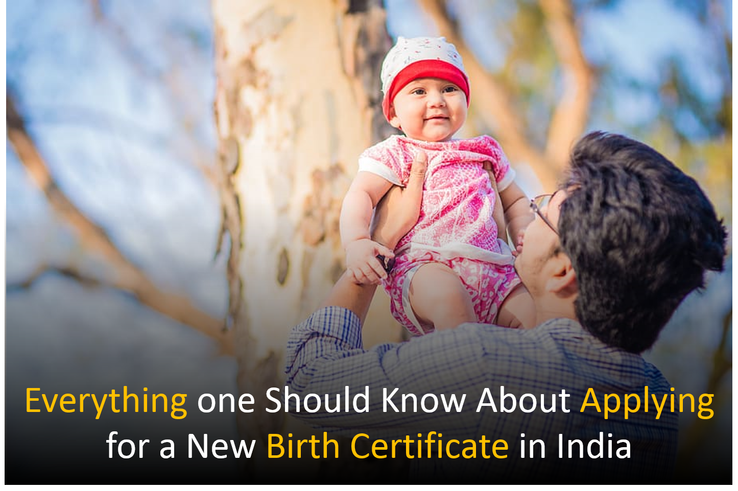 Everything one Should Know About Applying for a New Birth Certificate in India