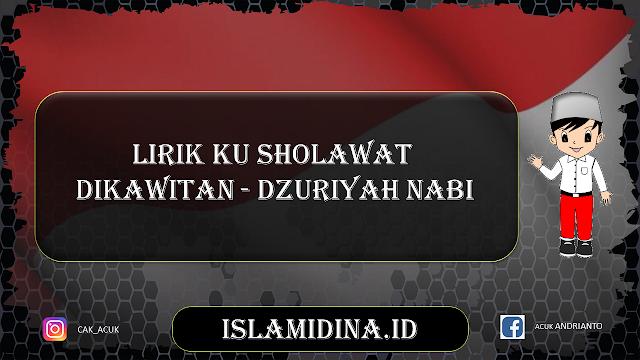 Lirik Ku Sholawat Dikawitan - Dzuriyah Nabi