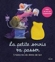 http://www.editionsmilan.com/livres-jeunesse/albums-et-contes/4-ans-et-plus/la-petite-souris-va-passer-5-histoires-de-dents-de-lait