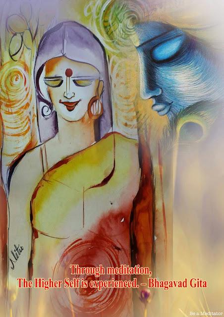 """Through meditation, the higher self is experienced."" ~Bhagwad Gita"