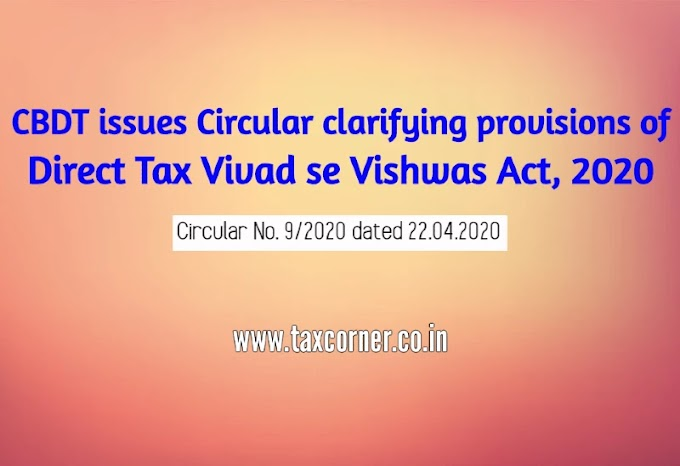 CBDT issues Circular clarifying provisions of Direct Tax Vivad se Vishwas Act, 2020-set of 55 FAQs