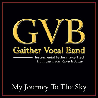 LYRICS: Gaither Vocal Band - My Journey To The Sky