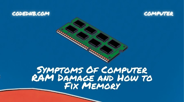 Symptoms Of Computer RAM Damage and How to Fix Memory
