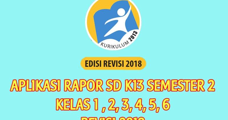 Lengkap Aplikasi Raport Sd K13 Semester 2 Kelas 1 6 Revisi 2018 Sanjayaops
