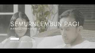 Lirik Lagu Maruli Tampubolon - Semurni Embun Pagi