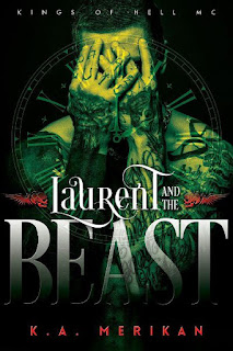 Laurent and the Beast | Kings of Hell MC #1 | K.A. Merikan